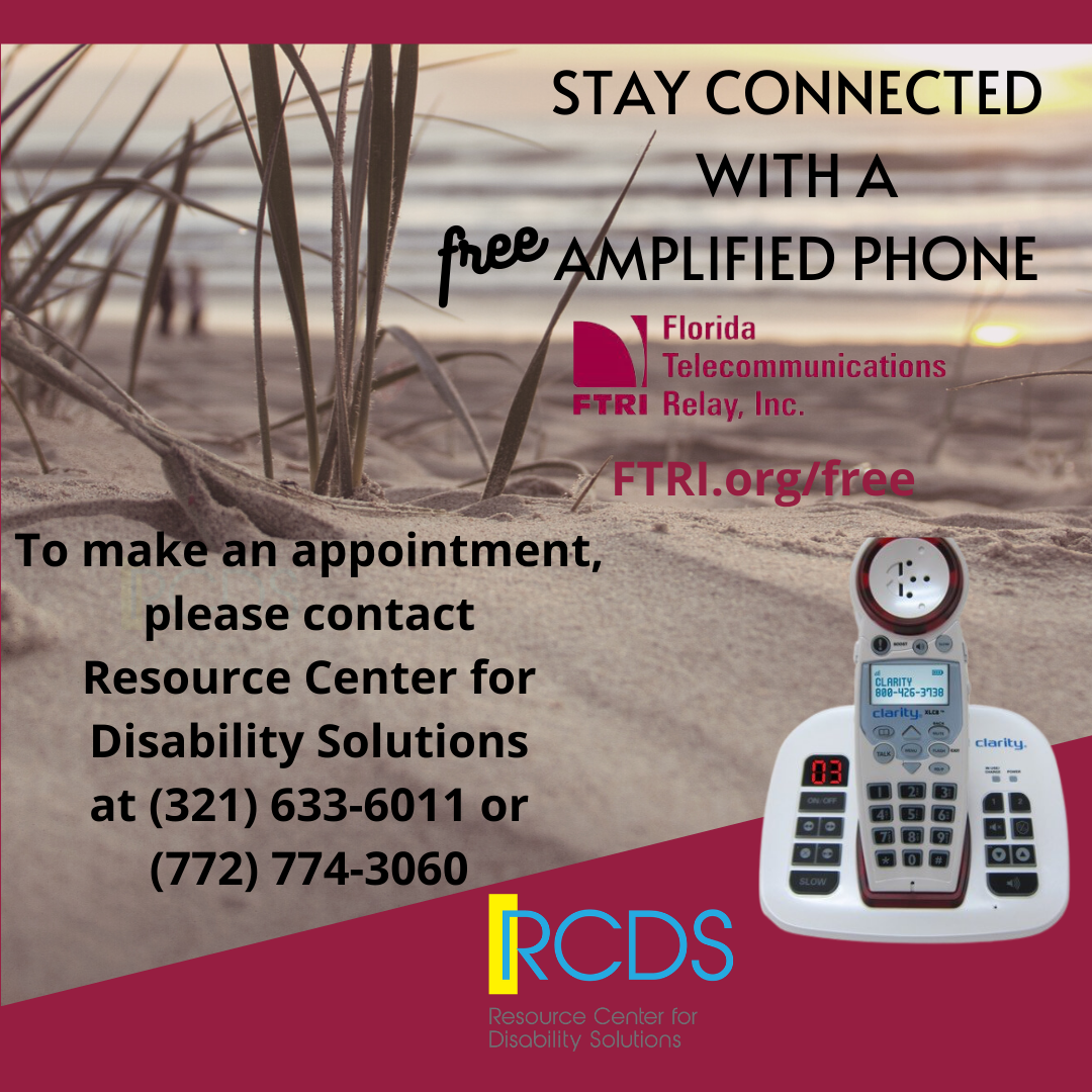 Stay connected with a free amplified phone from FTRI. To make an appointment please contact Resource Center for Disability Solutions 321-633-6011 or 772-774-3060 RCDS. Picture of a beach with a white cordless amplified phone, dark red background. FTRI.org/free