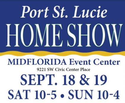 Port st lucie home show, blue background with yellow border, blue text on white background says midflorida event center 9221 SW Civic center place Sept. 18 & 19 Sat 10-5 Sun 10-4